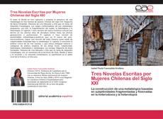 Couverture de Tres Novelas Escritas por Mujeres Chilenas del Siglo XXI