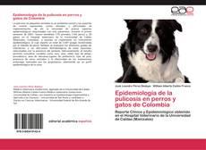 Portada del libro de Epidemiología de la pulicosis en perros y gatos de Colombia