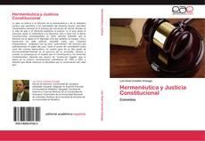 Bookcover of Hermenéutica y Justicia Constitucional