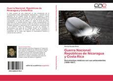 Bookcover of Guerra Nacional: Repúblicas de Nicaragua y Costa Rica