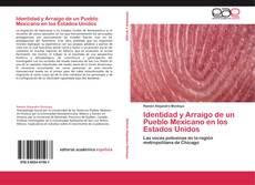 Bookcover of Identidad y Arraigo de un Pueblo Mexicano en los Estados Unidos