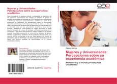 Portada del libro de Mujeres y Universidades: Percepciones sobre su experiencia académica