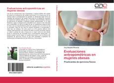 Couverture de Evaluaciones antropométricas en mujeres obesas