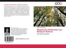 Portada del libro de Regulación Ambiental: Los Bosques Nativos