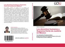 Bookcover of Los derechos humanos y Suprema Corte de Justicia en México