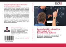 Portada del libro de La evaluación educativa: alternativa en el bachillerato cubano.
