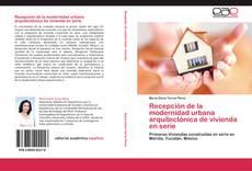 Recepción de la modernidad urbana arquitectónica de vivienda en serie的封面