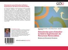 Portada del libro de Simulación para Estudiar la Sobre-Explotación de Recursos Renovables
