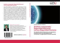 Bookcover of Análisis comparado: Seguridad Nacional versus Seguridad Humana