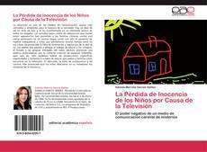 Bookcover of La Pérdida de Inocencia de los Niños por Causa de la Televisión