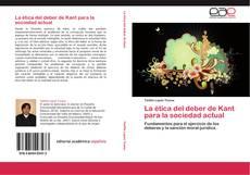 Bookcover of La ética del deber de Kant para la sociedad actual