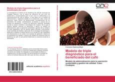 Bookcover of Modelo de triple diagnóstico para el beneficiado del café