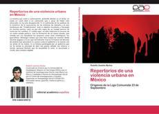 Обложка Repertorios de una violencia urbana en México