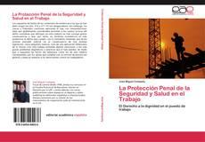 Bookcover of La Protección Penal de la Seguridad y Salud en el Trabajo