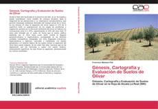 Capa do livro de Génesis, Cartografía y Evaluación de Suelos de Olivar