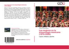Capa do livro de Las mujeres en la arqueología mexicana (1876-2006)