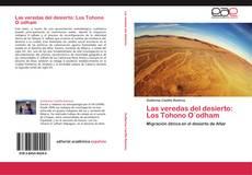 Portada del libro de Las veredas del desierto: Los Tohono O´odham