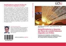 Couverture de Amplificadores y láseres de fibra de cristal fotónico dopada con Erbio