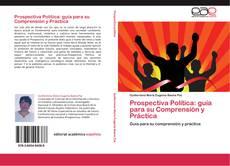 Bookcover of Prospectiva Política: guía para su Comprensión y Práctica