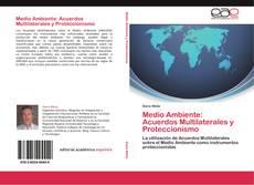 Bookcover of Medio Ambiente: Acuerdos Multilaterales y Proteccionismo