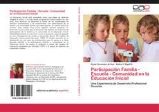 Bookcover of Participación Familia - Escuela - Comunidad en la Educación Inicial