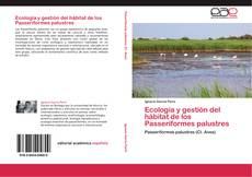 Portada del libro de Ecología y gestión del hábitat de los Passeriformes palustres