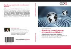 Portada del libro de Apertura y crecimiento económico en México.