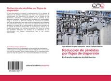 Borítókép a  Reducción de pérdidas por flujos de dispersión - hoz