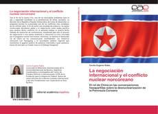 Обложка La negociación internacional y el conflicto nuclear norcoreano