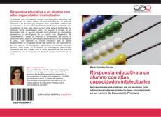 Couverture de Respuesta educativa a un alumno con altas capacidades intelectuales
