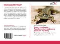 Capa do livro de Reproducción de Aspidoscelis lineatissima (Reptilia: Teiidae)