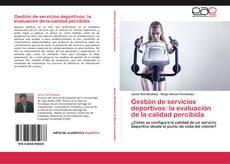 Portada del libro de Gestión de servicios deportivos: la evaluación de la calidad percibida