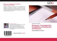 Emisores, Investigación Cualitativa y Producción de Noticias