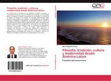 Bookcover of Filosofía, tradición, cultura y modernidad desde América Latina