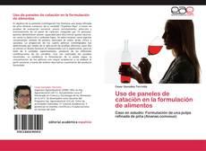 Bookcover of Uso de paneles de catación en la formulación de alimentos