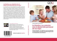 Portada del libro de La familia y su relación con el desarrollo personal de los hijos