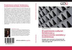 Portada del libro de El patrimonio cultural: tendencias y proyecciones sociales y económicas