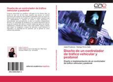 Portada del libro de Diseño de un controlador de tráfico vehicular y peatonal