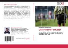 Bookcover of Génerolizando al fútbol