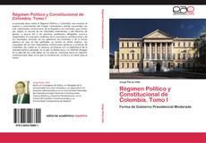 Portada del libro de Régimen Político y Constitucional de Colombia. Tomo I