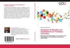 Portada del libro de Imaginar la Nación y la Ciudadanía en Tiempos Inciertos