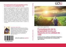 Bookcover of Formalización de la propiedad rural y su impacto en la calidad de vida