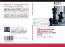 Bookcover of Politica y ética una interpretación del pensamiento de John Rawls