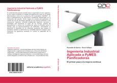 Ingeniería Industrial Aplicada a PyMES Panificadoras的封面