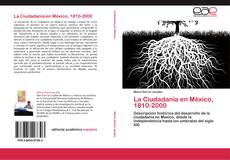 La Ciudadanía en México, 1810-2000 kitap kapağı
