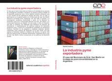 Bookcover of La industria pyme exportadora