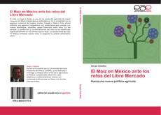 Buchcover von El Maíz en México ante los retos del Libre Mercado