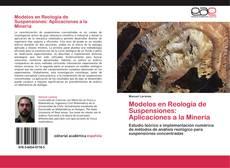 Bookcover of Modelos en Reología de Suspensiones: Aplicaciones a la Minería