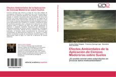 Portada del libro de Efectos Ambientales de la Aplicación de Cenizas Madereras sobre Suelos