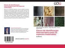 Bookcover of Claves de identificación macroscópica para 22 especies maderables